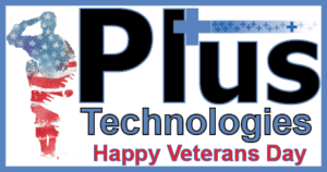 Plus Technologies, Veterans Day, Veterans, Veteran, Service Members, Service, Thank You